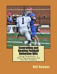 Controlling and Beating Football Defensive Blitz: Using Formations, a Short Passing Game and Two Run Schemes